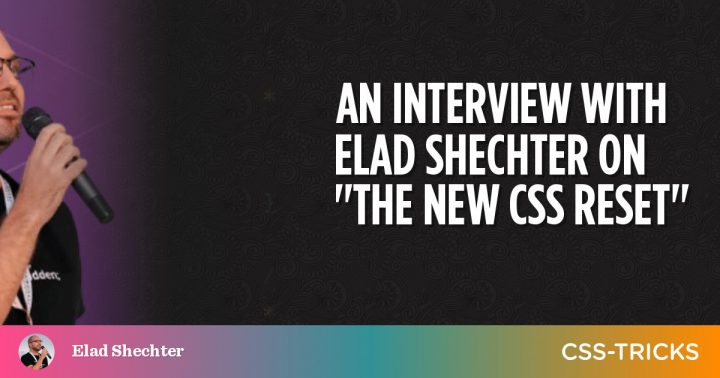 """An Interview With Elad Shechter on """"The New CSS Reset"""""""